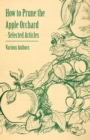 How to Prune the Apple Orchard - Selected Articles - eBook
