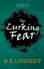 The Lurking Fear (Fantasy and Horror Classics) : With a Dedication by George Henry Weiss - eBook