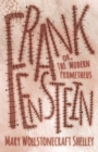 Frankenstein, Or, The Modern Prometheus - eBook