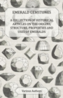 Emerald Gemstones - A Collection of Historical Articles on the Origins, Structure, Properties and Uses of Emeralds - eBook