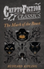 The Mark of the Beast (Cryptofiction Classics) - eBook