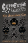 The Brazilian Cat (Cryptofiction Classics - Weird Tales of Strange Creatures) - eBook