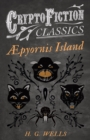 Apyornis Island (Cryptofiction Classics - Weird Tales of Strange Creatures) - eBook