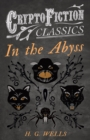 In the Abyss (Cryptofiction Classics - Weird Tales of Strange Creatures) - eBook