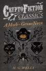 "A Moth a€"" Genus Novo (Cryptofiction Classics - Weird Tales of Strange Creatures) - eBook"