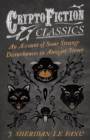 An Account of Some Strange Disturbances in Aungier Street (Cryptofiction Classics - Weird Tales of Strange Creatures) - eBook