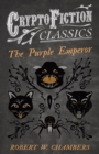 The Purple Emperor (Cryptofiction Classics - Weird Tales of Strange Creatures) - eBook