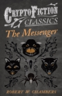 The Messenger (Cryptofiction Classics - Weird Tales of Strange Creatures) - eBook