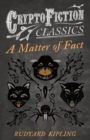 A Matter of Fact (Cryptofiction Classics - Weird Tales of Strange Creatures) - eBook