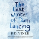 The Last Winter of Dani Lancing - eAudiobook