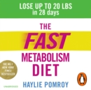 The Fast Metabolism Diet : Lose Up to 20 Pounds in 28 Days: Eat More Food & Lose More Weight - eAudiobook