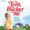 The Tent, the Bucket and Me - eAudiobook
