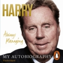 Always Managing : My Autobiography - eAudiobook