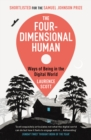 The Four-Dimensional Human : Ways of Being in the Digital World - eBook