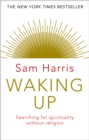 Waking Up : Searching for Spirituality Without Religion - eBook