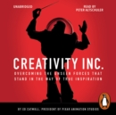 Creativity, Inc. : Overcoming the Unseen Forces That Stand in the Way of True Inspiration - eAudiobook