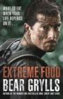 Extreme Food - What to eat when your life depends on it... - eBook