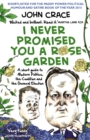 I Never Promised You a Rose Garden : A Short Guide to Modern Politics, the Coalition and the General Election - eBook