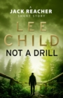 Not a Drill (A Jack Reacher short story) - eBook