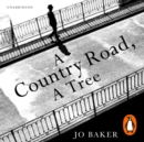 A Country Road, A Tree : Shortlisted for the Walter Scott Memorial Prize for Historical Fiction - eAudiobook