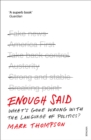 Enough Said : What s gone wrong with the language of politics? - eBook