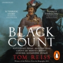 The Black Count : Glory, revolution, betrayal and the real Count of Monte Cristo - eAudiobook