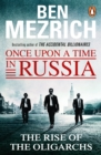 Once Upon a Time in Russia : The Rise of the Oligarchs and the Greatest Wealth in History - eBook