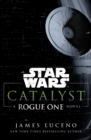 Star Wars: Catalyst : A Rogue One Novel - eBook