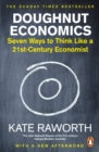 Doughnut Economics : Seven Ways to Think Like a 21st-Century Economist - eBook