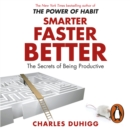 Smarter Faster Better : The Secrets of Being Productive - eAudiobook