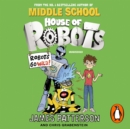 House of Robots: Robots Go Wild! : (House of Robots 2) - eAudiobook