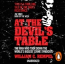 At The Devil's Table : Inside the fall of the Cali cartel. The world's biggest crime syndicate - eAudiobook