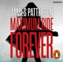 Forever: A Maximum Ride Novel : (Maximum Ride 9) - eAudiobook