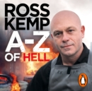 A-Z of Hell: Ross Kemp's How Not to Travel the World - eAudiobook