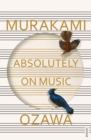 Absolutely on Music : Conversations with Seiji Ozawa - eBook