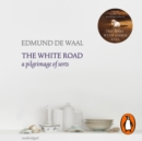The White Road : a pilgrimage of sorts - eAudiobook