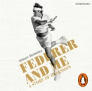 Federer and Me : A Story of Obsession - eAudiobook