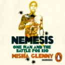 Nemesis : One Man and the Battle for Rio - eAudiobook