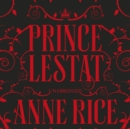 Prince Lestat : The Vampire Chronicles 11 - eAudiobook