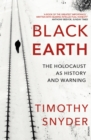 Black Earth : The Holocaust as History and Warning - eBook