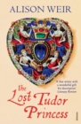 The Lost Tudor Princess : A Life of Margaret Douglas, Countess of Lennox - eBook