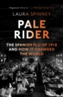 Pale Rider : The Spanish Flu of 1918 and How it Changed the World - eBook