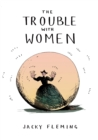 The Trouble With Women - eBook