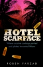 Hotel Scarface : Where Cocaine Cowboys Partied and Plotted to Control Miami - eBook