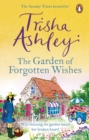 The Garden of Forgotten Wishes : The heartwarming and uplifting new rom-com from the Sunday Times bestseller - eBook