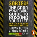 Sorted! : The Good Psychopath's Guide to Bossing Your Life - eAudiobook