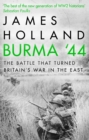 Burma '44 : The Battle That Turned Britain's War In The East - eBook