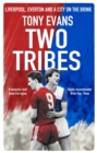 Two Tribes : Liverpool, Everton and a City on the Brink - eBook