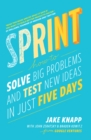 Sprint : How to solve big problems and test new ideas in just five days - eBook