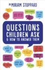 Questions Children Ask and How to Answer Them - eBook
